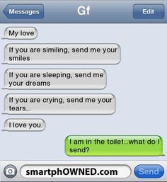 """20 Cutest Boyfriend And Girlfriend Text Messages * """"I am in the toilet... what do I send"""" --- (LOL) boyfriend text messages, toilet, boyfriend and girlfriend texts"""