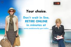 You have more important things to do than wait in a #SocialSecurity office! #Retire online in minutes at www.socialsecurity.gov/retire.