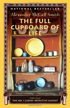 Bestseller Books Online The Full Cupboard of Life (No. 1 Ladies Detective Agency, Book 5) Alexander Mccall Smith $11.2  - http://www.ebooknetworking.net/books_detail-1400031818.html