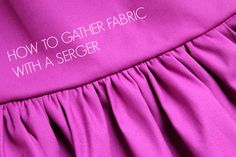 four square walls: how to gather fabric with a serger