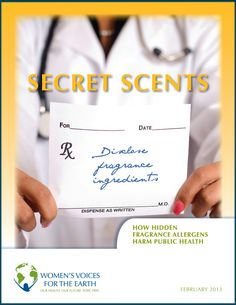 Secret Scents: How Hidden Fragrance Allergens Harm Public Health. Extremely informative report about fragrance sensitivity! #fragrancefree #unscented #scentfree #mcs