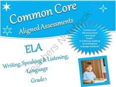 1st Grade CCSS Aligned Assessment Bank ELA Writing, Speaking & Listening, Language from Time-Saving Teaching Solutions on TeachersNotebook.com -  (553 pages)  - A complete collection of first grade CCSS aligned assessments for ELA Writing, Speaking & Listening, and Language...over 100 authentic, curriculum based assessments!