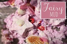Fairy Mud - awesome sensory activity - 3 simple household ingredients (happy hooligans)