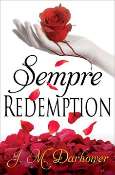 Sempre: Redemption | J.M. Darhower | Forever Series #2 | Dec 2013 | https://www.goodreads.com/book/show/17838379-sempre?ac=1 | #romance #newadult #mafia #dark
