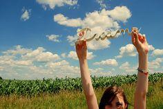 Follow your --> DREAMS
