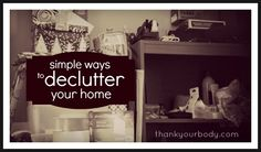 Simple ways to declutter your home (and why you should).