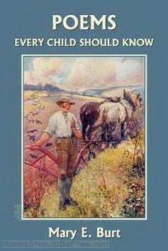 Poems Every Child Should Know . Free Audio book. Listen to the poems. Great for an auditory learner