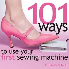 I pinned this for you @Jess Pearl Liu Herting ...   101 Ways to Use Your First Sewing Machine