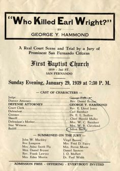 """Flyer announcing the play """"Who Killed Earl Wright?"""" Sunday evening, January 29, 1939. Performance was held at the First Baptist church in San Fernando. The cast included Julian Beck, who, according to the penned correction, replaced Fuller as the Judge in the play. Beck was an attorney in 1939, and would later become Superior Court Judge of Los Angeles County. Judge Julian Beck Collection. San Fernando Valley History.Digital Library."""