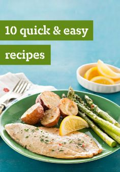 10 Quick & Easy Recipes — Sometimes, even people who love cooking need to get in and out of the kitchen quickly! These recipes can help you do just that.