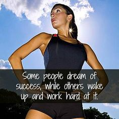 Some people dream of success, while others wake up and work hard at it.
