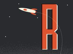 R is for rocket. By Dustin Wallace