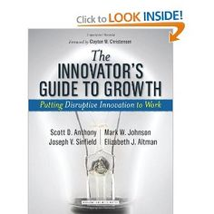 Innovator's Guide to Growth: Putting Disruptive Innovation to Work (Harvard Business School Press): Scott D. Anthony, Mark W. Johnson, Josep...