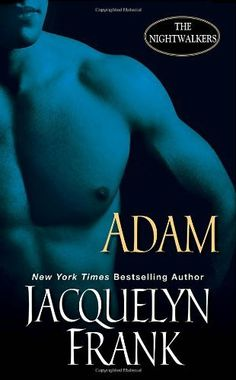 Adam: The Nightwalkers by Jacquelyn Frank. $7.99. Author: Jacquelyn Frank. Publisher: Zebra; Original edition (October 25, 2011)