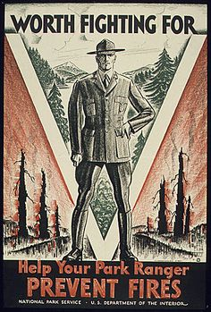 """Via NARA's Tumblr.    todaysdocument:    July 31 is World Ranger Day - Celebrating the dedication and sacrifice of rangers everywhere.    """"WORTH FIGHTING FOR, HELP YOUR PARK RANGER PREVENT FIRES"""", 1941 - 1945    Rangers do much more than prevent forest fires — have you thanked a ranger today?"""