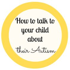 How to talk to your child about autism.www.cornercanyoncounseling.com