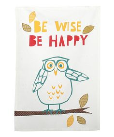 Take a look at this 'Be Wise' Owl Dish Towel by tag on #zulily today!