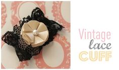 I love this Vintage Lace cuff and will be doing it for my next girls craft night!