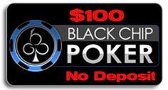 Get a Black Chip Poker No Deposit Bonus. This is a US friendly no deposit bonus poker room on the merge network. Play absolutely free with this no deposit bonus.