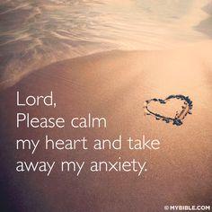 Lord, please calm my heart