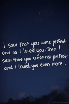 imperfections are what really makes a person and you may not be perfect.. but your perfect just cuz