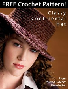 Classy Continental Hat Download from Talking Crochet newsletter. Click on the photo to access the free pattern. Sign up for this free newsletter here: AnniesNewsletters.com.
