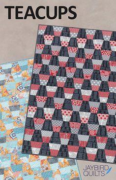 Teacups Quilt Pattern ~ Jaybird Quilts Sewing Pattern