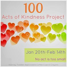 Toddler Approved!: 100 Acts of Kindness Project 2014. 100 acts of kindness in 26 days, ending on Valentine's Day. Will you join us? Click through to subscribe to our newsletter to get all the updates.
