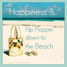 Happiness is... flip floppin down to the beach