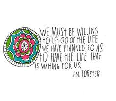 life, quotes, plan, les mot, em forster, inspir, wait, lets go, live