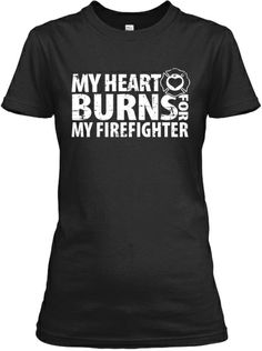 A shirt for all those Women that love their fireman and firefighters | Teespring
