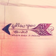 Follow Your Arrow Wherever It Points Love The Idea Would Use A Different Font And Have The Font The Same Throughout The Tattoo tattoo ideas, song, arrows, tattoos, a tattoo, quot, ink, follow, kacey musgraves