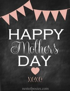 Happy Mothers Day Chalkboard Printable via Nest of Posies