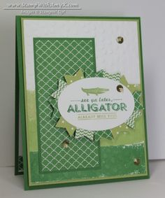 See Ya Later Alligator Card - Stamp With Amy K