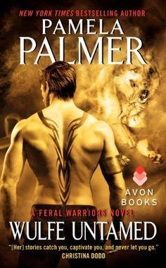 Wulfe Untamed by Pamela Palmer   Feral Warriors, BK#8   Publisher: Avon   Publication Date: January 28, 2014   www.pamelapalmer.net   #Paranormal