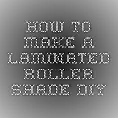 How-To Make a Laminated Roller Shade-DIY