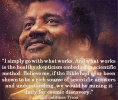Neil deGrasse Tyson on healthy #skepticism, the scientific method and the #bible | #science