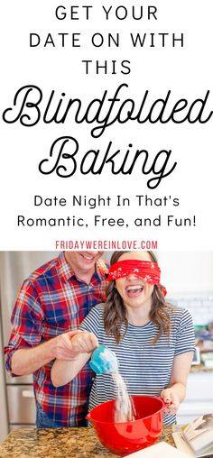 Get your date on with this romantic date night at home! Blindfolded Baking is a modern update to the pottery scene in Ghost- and it's a lot cheaper too! How to pull off this date night in that's romantic, free, and tons of fun!   #datenight #dateideas #fridaywereinlove