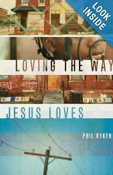 Loving the Way Jesus Loves by Philip Graham Ryken -- was really blessed & inspired by this book!