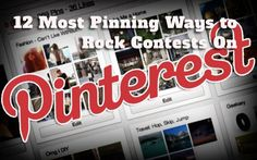 12 Most Pinning Ways to Rock Contests on Pinterest.
