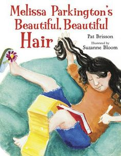 Melissa Parkington's Beautiful, Beautiful Hair {Pat Brisson}