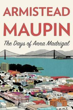 The Last Days of Anna Madrigal - Armistead Maupin
