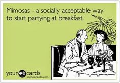 Mimosas: it's what's for breakfast...but hold the orange juice in mine, please.