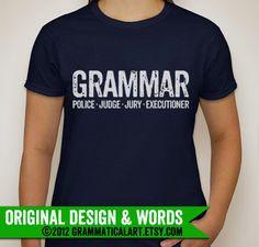WOMENS Grammar Police Judge Jury Executioner Shirt Typographic Shirt English Teacher Grammar Shirt Gifts for Teachers Geek Chic