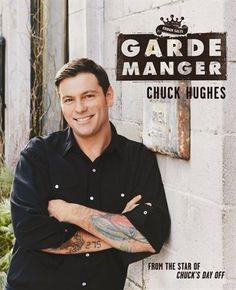 Garde Manger... Adore Chuck Hughes!