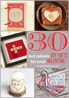 30 Last Minute DIY Gifts for Your Valentine!  I'm lovin' this creative round-up of ideas!  via thinkingcloset.com