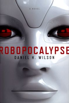 Robopocalypse - Awesome book, well written, page turner!