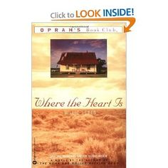 Where The Heart Is by Billie Letts  click on the link to read a preview !