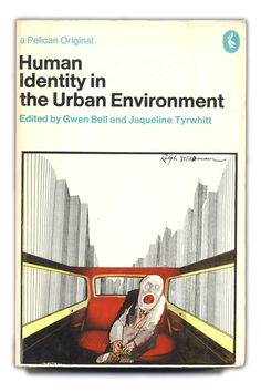 1972 Human Identity in the Urban Environment - Gwen Bell and Jaqueline Tyrwhitt - Pelican Books