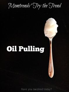 Oil Pulling - our ed
